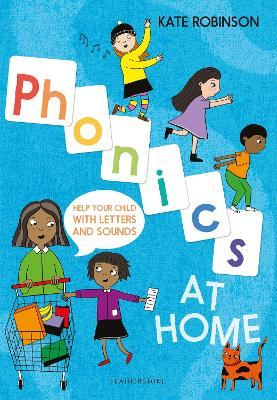 Phonics at Home: Help your child with letters and sounds by Kate Robinson