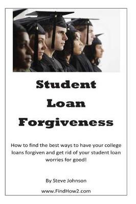 Student Loan Forgiveness by Steve Johnson