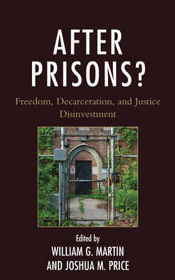 After Prisons? by William G. Martin