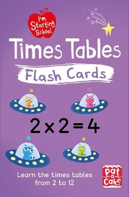 I'm Starting School: Times Tables Flash Cards: Essential flash cards for times tables from 1 to 12 by Pat-a-Cake