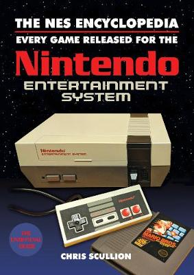 The NES Encyclopedia: Every Game Released for the Nintendo Entertainment System book
