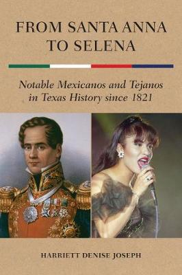 From Santa Anna to Selena by Harriett Denise Joseph