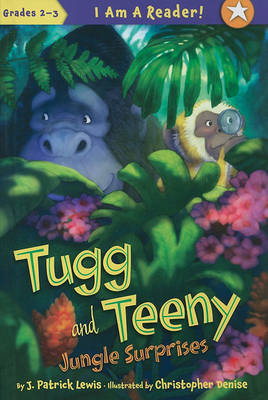 Tugg and Teeny: Jungle Surprises by J Patrick Lewis