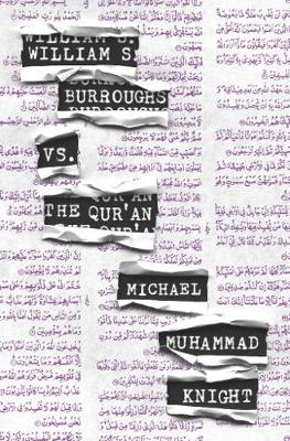 William S. Burroughs vs. The Qur'an by Michael Muhammad Knight