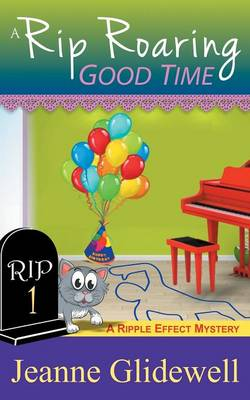 A Rip Roaring Good Time (a Ripple Effect Cozy Mystery, Book 1) by Jeanne Glidewell