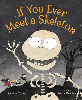 If You Ever Meet a Skeleton by Rebecca Evans