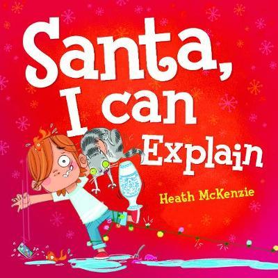 Dear Santa, I Can Explain book