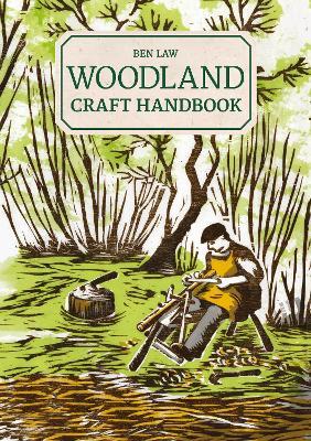 Woodland Craft Handbook by Ben Law