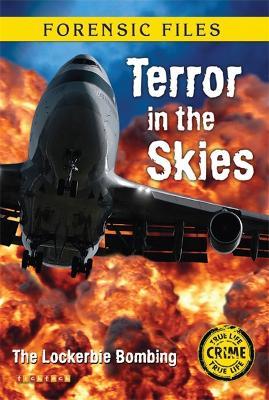 Forensic Files: Terror In The Skies by Amanda Howard