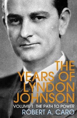 The Path to Power: The Years of Lyndon Johnson (Volume 1) book