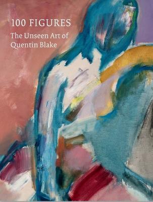 100 Figures: The Unseen Art of Quentin Blake book