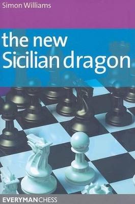 The New Sicilian Dragon by Simon Williams