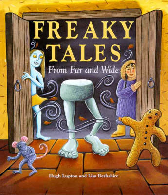 Freaky Tales from Far and Wide by Hugh Lupton