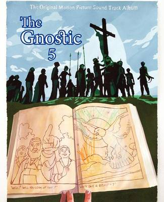 The Gnostic 5 by Andrew Phillip Smith