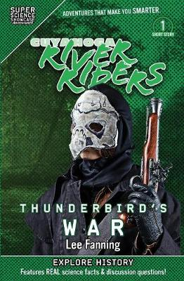 Cuyahoga River Riders: Thunderbird's War (Super Science Showcase) book