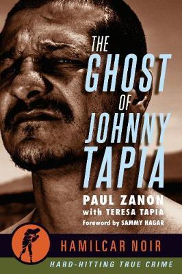 The Ghost of Johnny Tapia: -Hamilcar Noir True Crime Series by Paul Zanon