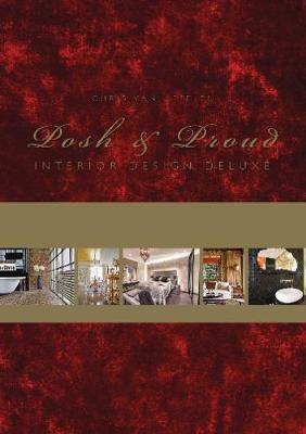 Posh & Proud: Interior Design Deluxe by Chris van Uffelen