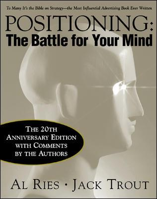 Positioning: The Battle for Your Mind, 20th Anniversary Edition by Al Ries