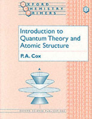 Introduction to Quantum Theory and Atomic Structure by P. A. Cox