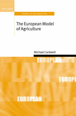 European Model of Agriculture by Michael N. Cardwell