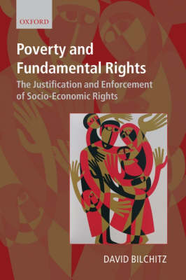 Poverty and Fundamental Rights by David Bilchitz