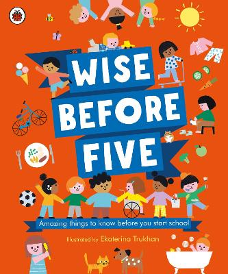 Wise Before Five: Amazing things to know before you start school book