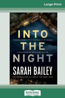 Into the Night (16pt Large Print Edition) by Sarah Bailey