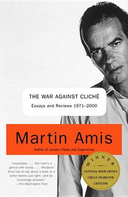 War Against Cliche by Martin Amis