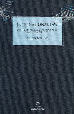 International Law: Contemporary Principles and Practices by Gillian Doreen Triggs