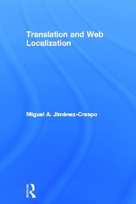 Translation and Web Localization by Miguel A. Jimenez-Crespo