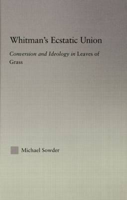 Whitman's Ecstatic Union by Michael Sowder