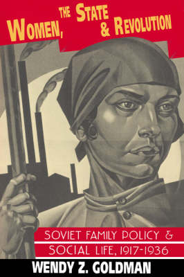 Women, the State and Revolution by Wendy Z. Goldman