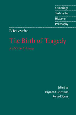 The Nietzsche: The Birth of Tragedy and Other Writings by Friedrich Nietzsche