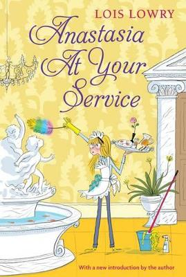 Anastasia at Your Service by Lois Lowry
