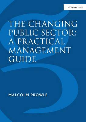 The Changing Public Sector by Malcolm Prowle