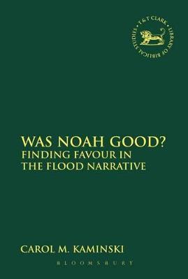 Was Noah Good? by Claudia V. Camp