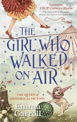 Girl Who Walked On Air by Emma Carroll