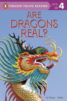 Are Dragons Real? by Ginjer L. Clarke