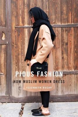 Pious Fashion by Elizabeth Bucar