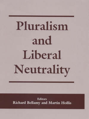 Pluralism and Liberal Neutrality by Richard Bellamy