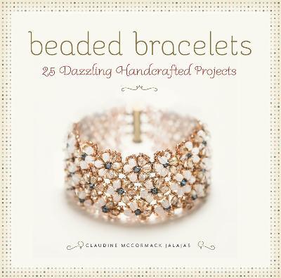 Beaded Bracelets by Claudine McCormack Jalajas