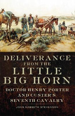 Deliverance from the Little Big Horn by Joan Nabseth Stevenson