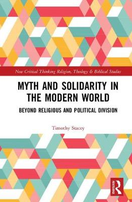 Myth and Solidarity in the Modern World by Timothy Stacey