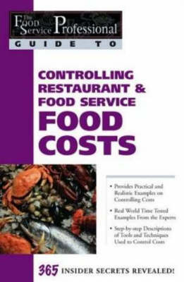 Food Service Professionals Guide to Controlling Restaurant & Food Service Food Costs by Douglas Robert Brown