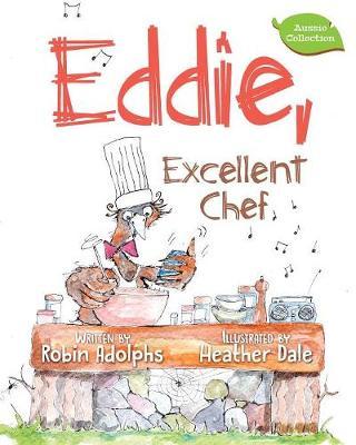 Eddie, Excellent Chef by Robin Adolphs