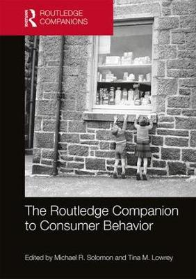 Routledge Companion to Consumer Behavior by Tina M. Lowrey