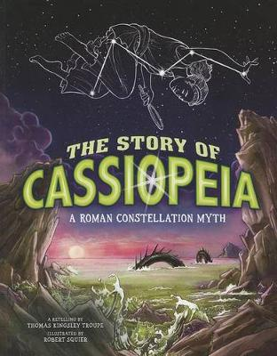 The Story of Cassiopeia by Thomas Kingsley Troupe