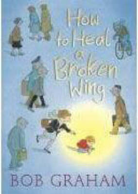 How To Heal A Broken Wing by Graham Bob