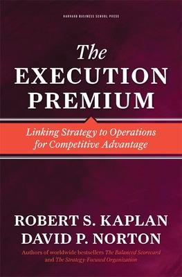 The Execution Premium by Robert Steven Kaplan