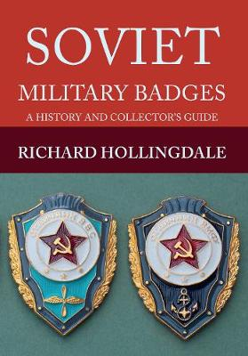 Soviet Military Badges by Richard Hollingdale